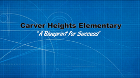 Carver Heights Elementary - A Blueprint for Success!