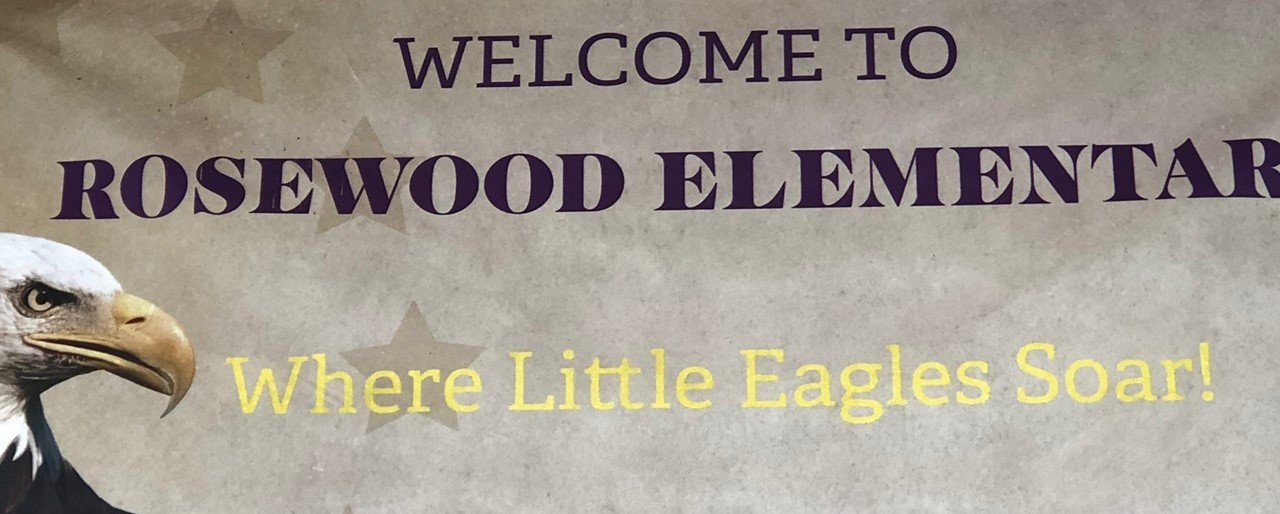 Welcome to Rosewood Elementary Sign