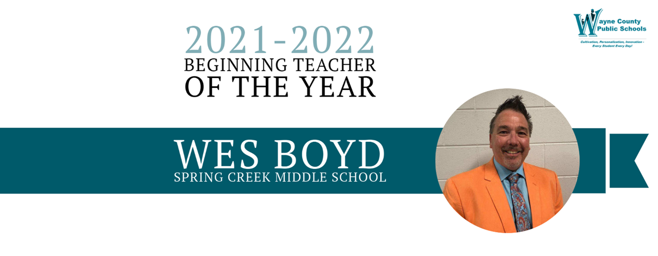 Banner of Beginning Teacher of the Year, Wes Boyd, Spring Creek Middle School