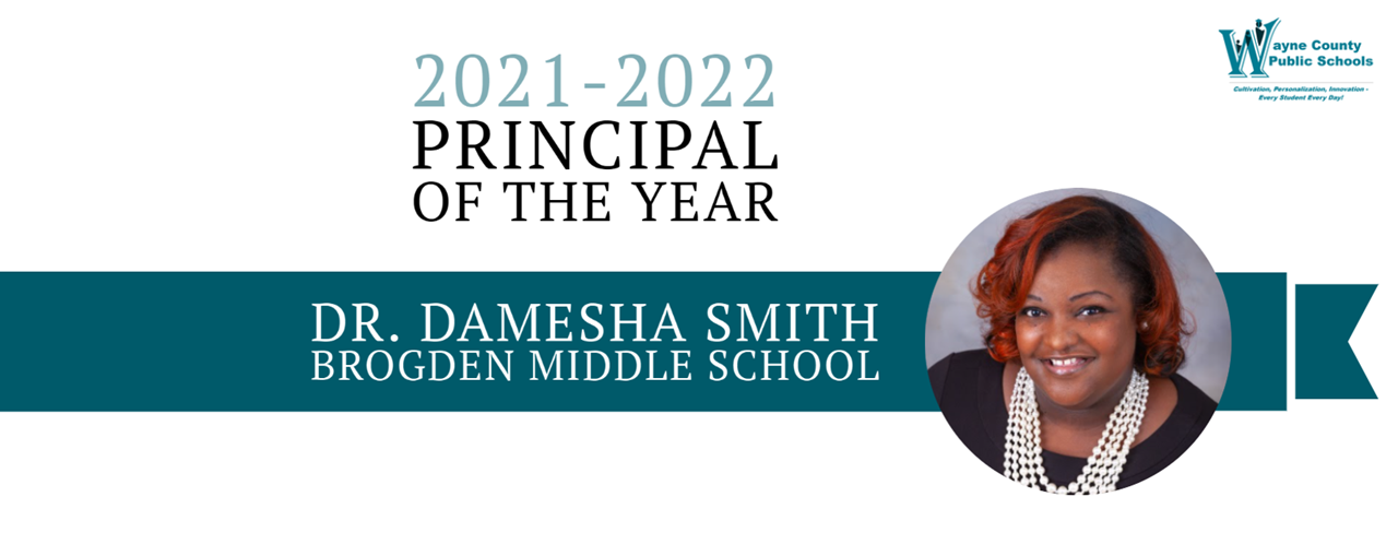Banner for Principal of the Year, Dr. Damesha Smith, Brogden Middle School