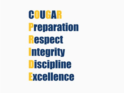 Cougar Pride Acronym- Preparation, Respect, Integrity, Discipline, Excellence